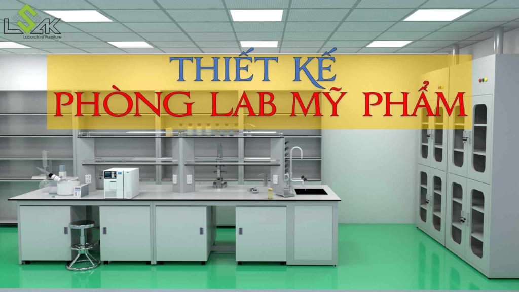Thiết kế lab mỹ phẩm