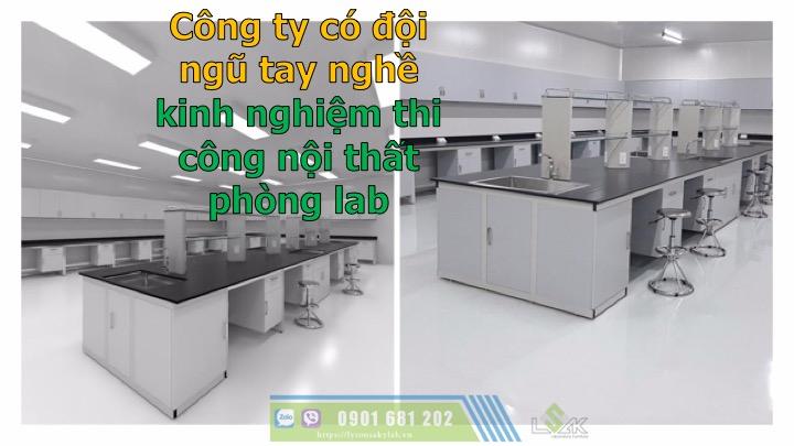 Công ty có đội ngũ tay nghề kinh nghiệm thi công nội thất phòng lab
