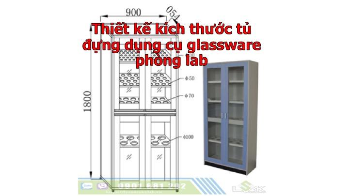 Thiết kế kích thước tủ đựng dụng cụ glassware phòng lab