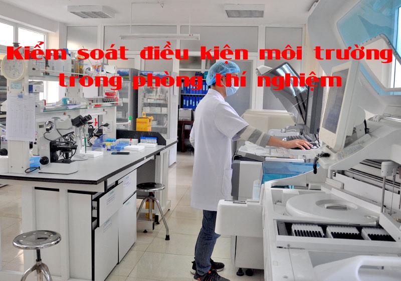 Kiểm soát điều kiện môi trường trong phòng thí nghiệm