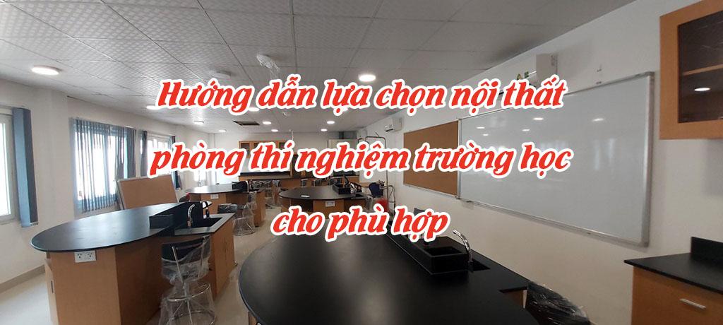 Hướng dẫn lựa chọn nội thất phòng thí nghiệm trường học cho phù hợp