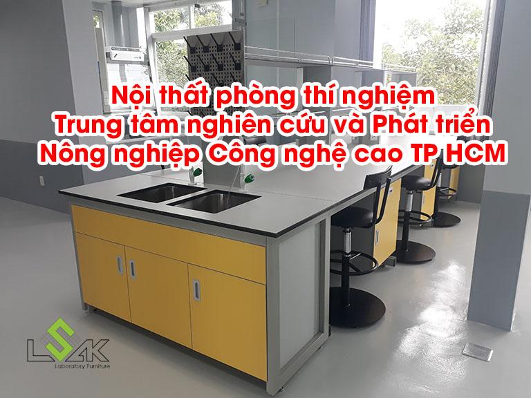 Thi công nội thất phòng thí nghiệm Trung tâm nghiên cứu và Phát triển Nông nghiệp Công nghệ cao TP HCM