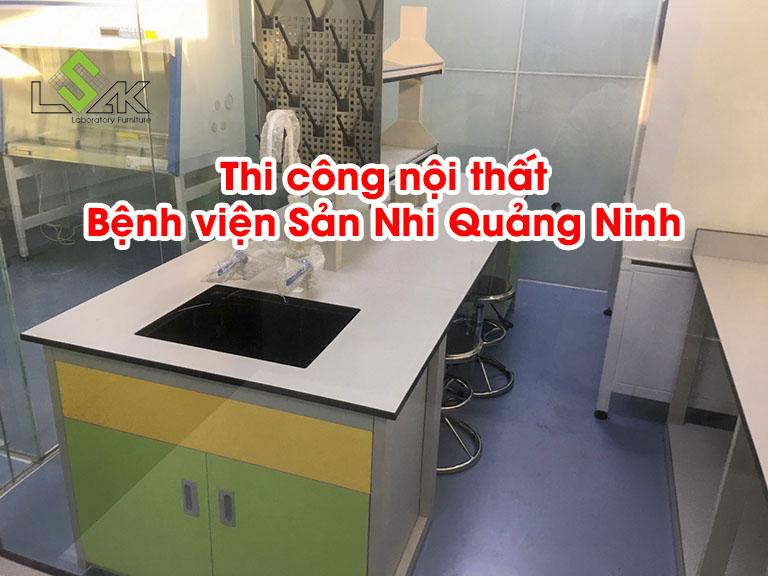 Thi công nội thất Bệnh viện Sản Nhi Quảng Ninh