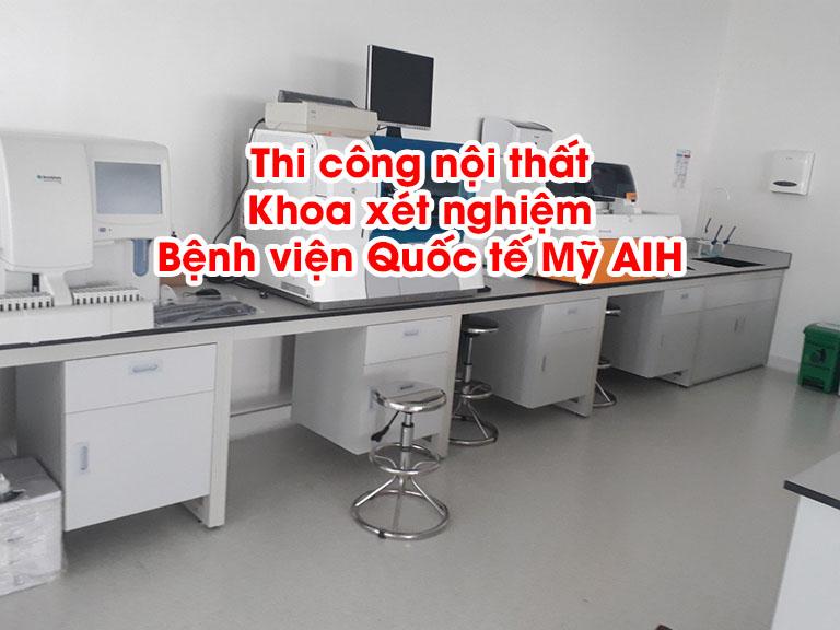 Thi công nội thất Khoa xét nghiệm Bệnh viện Quốc tế Mỹ AIH