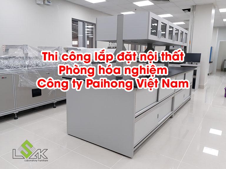 Thi công nội thất Phòng hóa nghiệm Công ty Paihong Việt Nam