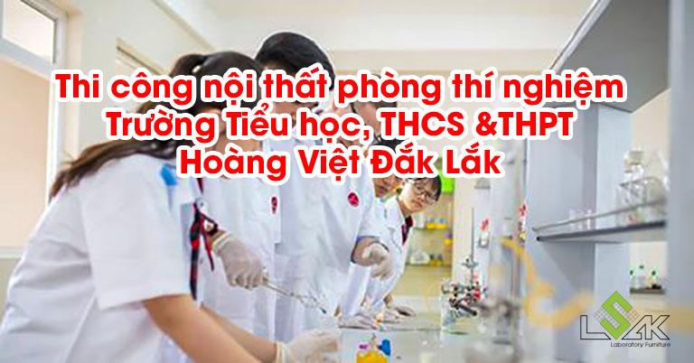 Thi công nội thất phòng thí nghiệm Trường Tiểu học, THCS &THPT Hoàng Việt