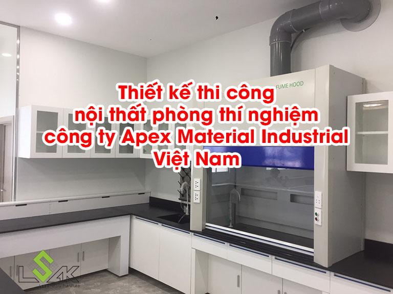 Thiết kế thi công nội thất phòng thí nghiệm công ty Apex Material Industrial Việt Nam